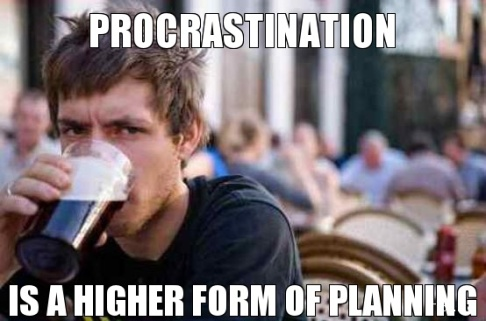 procrastination-is-a-higher-form-of-planning